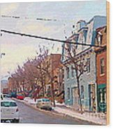Urban Winter Landscape Colors Of Quebec Cold Day Pointe St Charles Street Scene Montreal  Wood Print