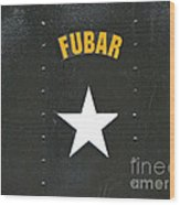 Us Military Fubar Wood Print by Thomas Woolworth