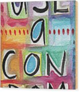 Use A Condom Wood Print by Linda Woods