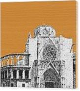 Valencia Skyline Valencia Cathedral - Dark Orange Wood Print