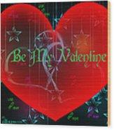 Valentine 4 Wood Print