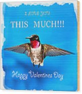 Valentines Day I Love You This Much Wood Print