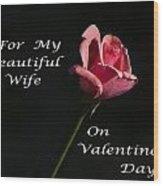 Valentine's Day Wife Wood Print