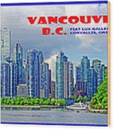 Vancouver Bc Iv Wood Print