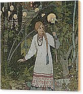 Vassilissa In The Forest Wood Print by Ivan Bilibin