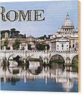 Vatican City Seen From Tiber River Text  Rome Wood Print