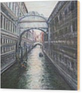 Venice Bridge Of Sighs - Original Oil Painting Wood Print