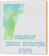 Vermont - Green Mountain State - Map - State Phrase - Geology Wood Print