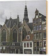 View Of Oude Kerk Amsterdam Wood Print