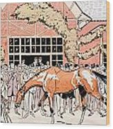 Viewing The Racehorse In The Paddock Wood Print