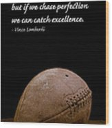 Vince Lombardi On Perfection Wood Print
