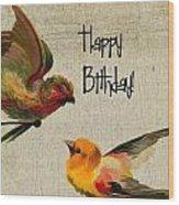 Vintage Birthday Birds Wood Print
