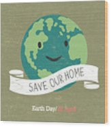 Vintage Earth Day Poster. Cartoon Earth Wood Print