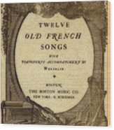 Vintage Old French Songs  Wood Print