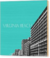 Virginia Beach Skyline Boardwalk  - Aqua Wood Print
