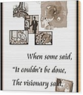 Visionary Says Wood Print