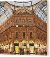 Vittorio Emanuele II Gallery Milan Italy Wood Print