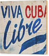Viva Cuba Libre Sign Wood Print