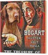 Vizsla Art Canvas Print - The Treasure Of The Sierra Madre Movie Poster Wood Print