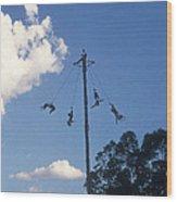 Voladores El Tajin Mexico Wood Print