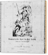 Wagner Lohengrin, 1850 Wood Print