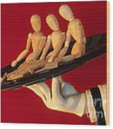 Waiter Serving 3 Dummies Wood Print by Bob Christopher