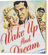 Wake Up And Dream, Us Poster, From Left Wood Print