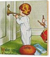 Wake Up Its Christmas Wood Print