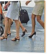 Walking With High Heels Wood Print