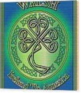 Walsh Ireland To America Wood Print