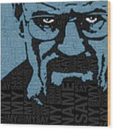 Walter White Heisenberg Breaking Bad Wood Print