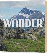 Wander Wood Print
