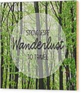 Wanderlust Wood Print