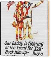 War Poster - Ww1 - Daddy Wood Print