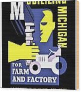 War Poster - Ww2 - Mobilizing Michigan Wood Print
