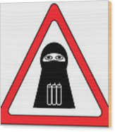 Warning Shahid Sign Wood Print by Aleksey Tugolukov
