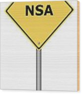 Warning Sign Nsa Wood Print