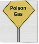 Warning Sign Poison Gas Wood Print