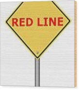 Warning Sign Red Line Wood Print