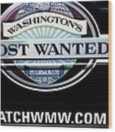 Washington's Most Wanted Wood Print