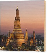 Wat Arun At Sunset - Bangkok Wood Print