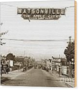 Watsonville California  The Apple City Circa 1926 Wood Print