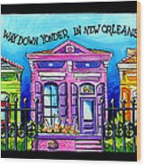 Way Down Yonder In New Orleans Wood Print by Terry J Marks Sr