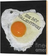 We Are Like Egg And Pepper. Be My Valentine Wood Print