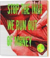 We Run Out Of Money Wood Print