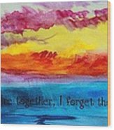 We Were Together I Forget The Rest - Quote By Walt Whitman Wood Print
