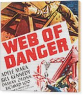 Web Of Danger, Us Poster, Adele Mara Wood Print