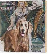Weimaraner Art Canvas Print - A Streetcar Named Desire Movie Poster Wood Print