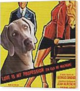 Weimaraner Art Canvas Print - Love Is My Profession Movie Poster Wood Print
