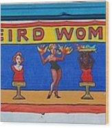 Weird Women Wood Print